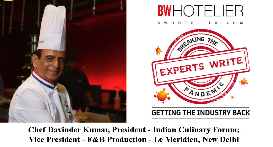 Breaking the Pandemic – Getting The Industry Back, Experts Write Series: Chef Davinder Kumar, ICF
